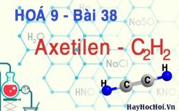 Axetilen C2H2 cấu tạo phân tử, tính chất hoá học của axetilen và bài tập - hoá 9 bài 38